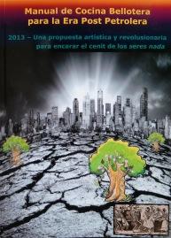 Manual de Cocina Bellotera para la Era Post Petrolera - Dr. César Lema Costas